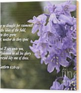 Matthew 6 Verses 28 And 29 Wood Print