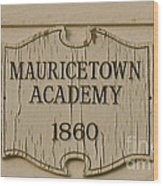 Mauricetown Academy Sign  Wood Print