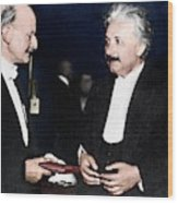Max Planck And Albert Einstein Wood Print
