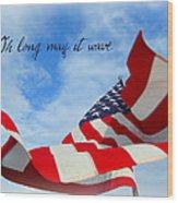 May It Wave Wood Print