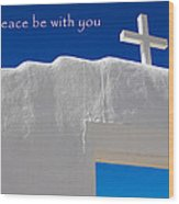 May Peace Be With You Wood Print