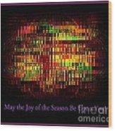 May The Joy Of The Season Be Upon You - Christmas Lights - Holiday And Christmas Card Wood Print