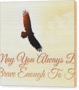 May You Always... Wood Print