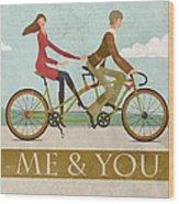 Me And You Bike Wood Print