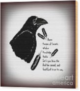 Meaning Of Raven Wood Print by Eva Thomas
