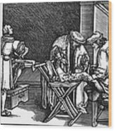 Medicine: Surgery, 1537 Wood Print