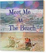 Meet Me At The Beach Wood Print