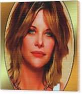 Meg Ryan Wood Print