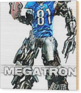 Megatron-calvin Johnson Wood Print