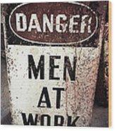 Men At Work Sign Wood Print