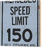 Mercedes Speed Limit 150 Wood Print