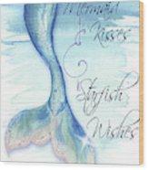 Mermaid Tail I (kisses And Wishes) Wood Print
