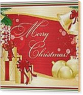 Merry Christmas Greeting With Gifts Bows And Ornaments Wood Print