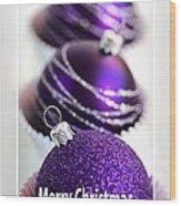 Merry Christmas Purple Baubles Wood Print