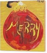 Merry Wood Print