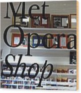 Met Opera Shop Wood Print