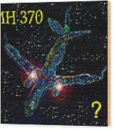 Mh 370 Mystery Wood Print