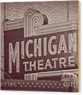 Michigan Theatre Wood Print