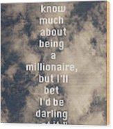 Millionaire Wood Print