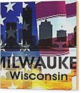 Milwaukee Wi Patriotic Large Cityscape Wood Print