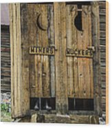 Miners And Muckers Outhouse Wood Print