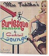 Miss Tabithas Burlesque Parlor Wood Print