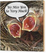 Miss You Greeting Card Wood Print