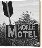Mokee Motel Sign Circa 1950 Wood Print