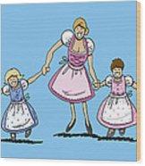 Mom With Daughters Wearing Dirndl Wood Print