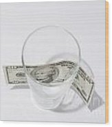 Money And Glass Wood Print