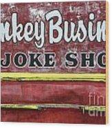 Monkey Business A Joke Shop Wood Print