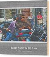 Monkey Sunday In Old Town Wood Print