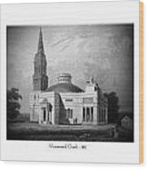 Monumental Church - 1812 Wood Print