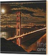 Moon Rise San Francisco Golden Gate Bridge Wood Print