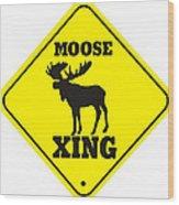 Moose Crossing Sign Wood Print