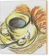Morning Coffee- With Croissants Wood Print