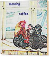 I Love My Morning Coffee Time With My Darling  Wood Print