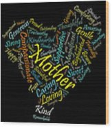 Mother In 100 Words Wood Print by Mitchell Nick