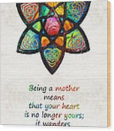 Mother Mom Art - Wandering Heart - By Sharon Cummings Wood Print