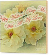 Mother's Day Card - Yellow Roses Wood Print