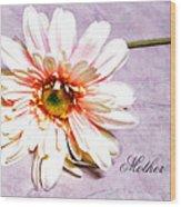 Mother's Gerber Daisy Wood Print