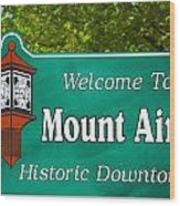 Mount Airy Sign Nc Wood Print