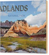 Mountains And Sky In The Badlands National Park  Wood Print