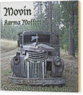 Movin Wood Print