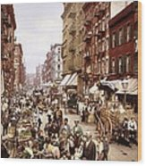 Mulberry Street, New York, Circa 1900 Wood Print
