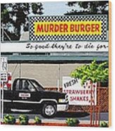Murder Burger Wood Print