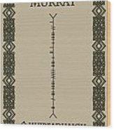 Murray Written In Ogham Wood Print