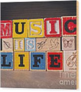 Music Is Life Wood Print