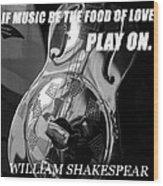 Music The Food Of Love Wood Print