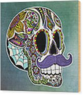 Mustache Sugar Skull Wood Print by Tammy Wetzel